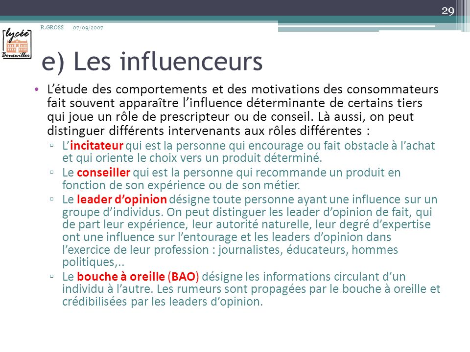 R.GROSS 07/09/2007. e) Les influenceurs.