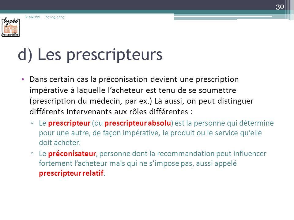 R.GROSS 07/09/2007. d) Les prescripteurs.