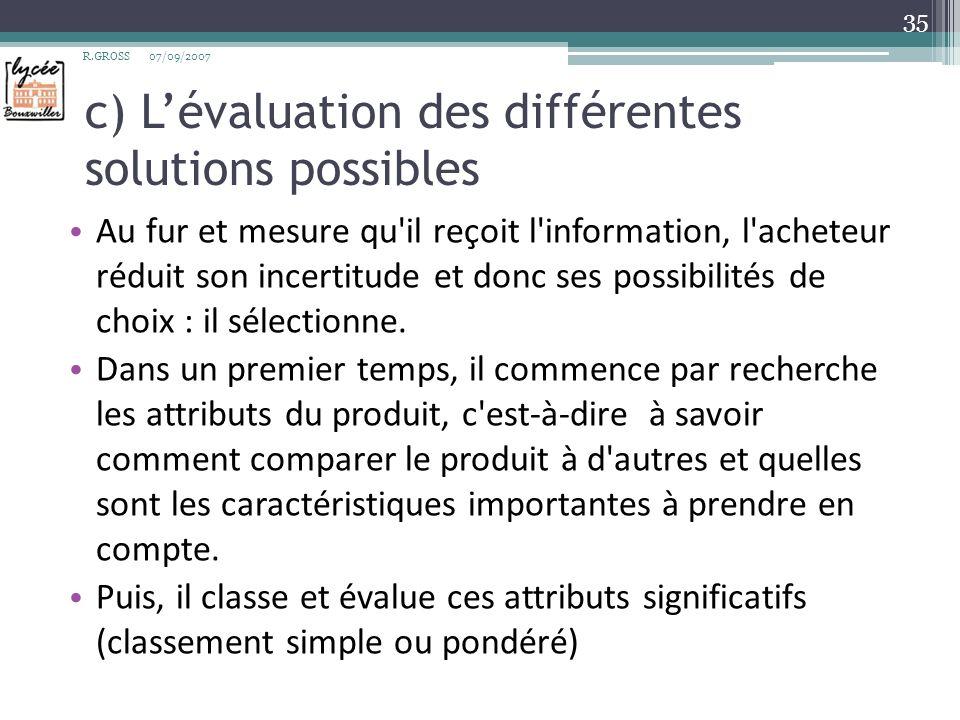 c) L'évaluation des différentes solutions possibles