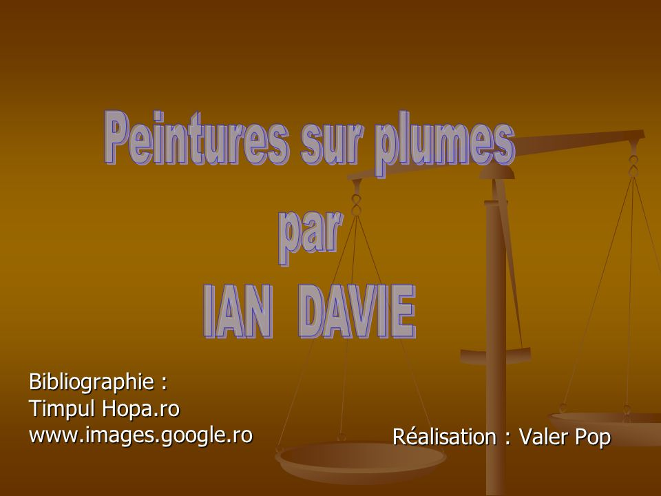 Peintures sur plumes par IAN DAVIE Bibliographie : Timpul Hopa.ro