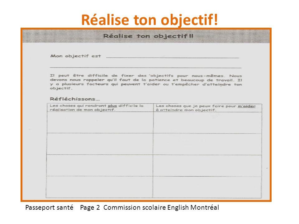 Réalise ton objectif! Passeport santé Page 2 Commission scolaire English Montréal