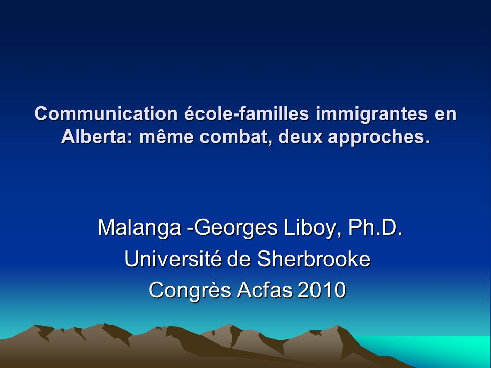Malanga -Georges Liboy, Ph.D. Université de Sherbrooke