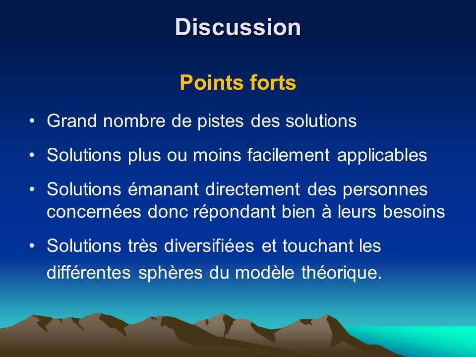 Discussion Points forts Grand nombre de pistes des solutions