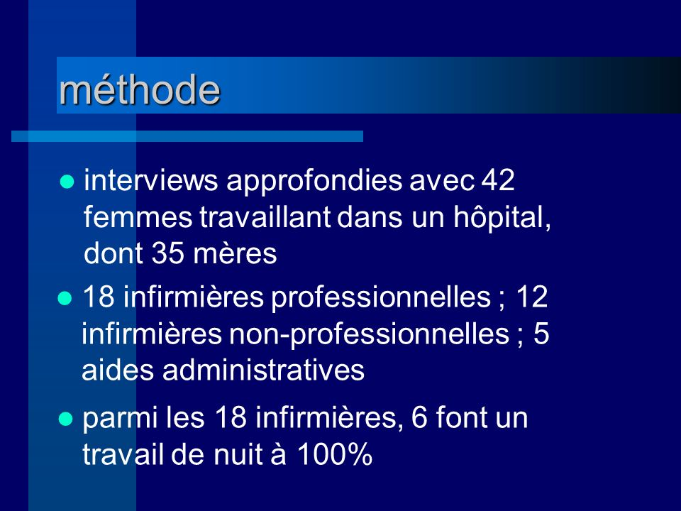 méthode interviews approfondies avec 42 femmes travaillant dans un hôpital, dont 35 mères.