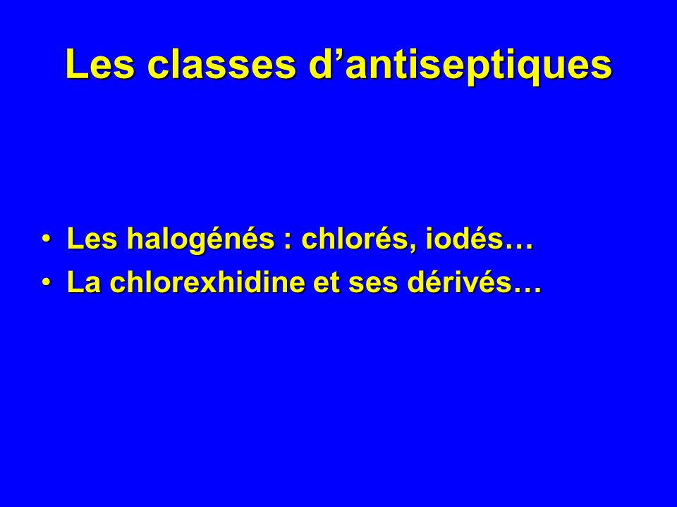 Les classes d'antiseptiques