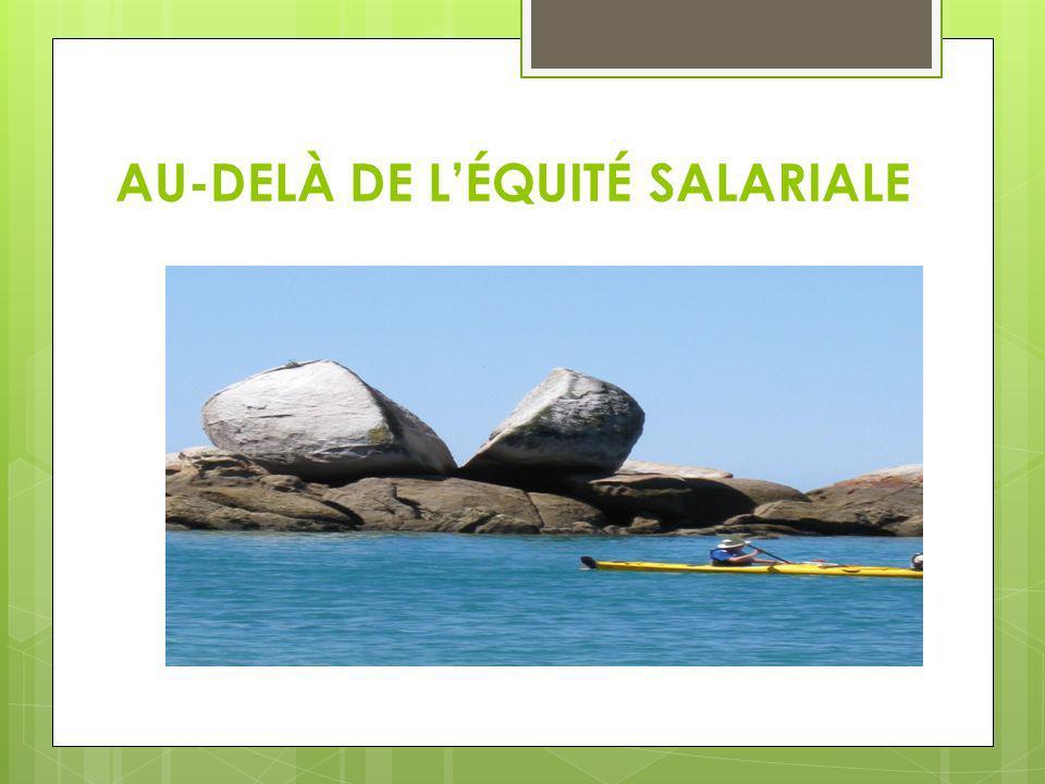 AU-DELÀ DE L'ÉQUITÉ SALARIALE