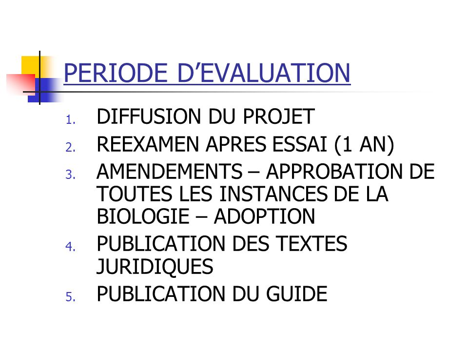 PERIODE D'EVALUATION DIFFUSION DU PROJET REEXAMEN APRES ESSAI (1 AN)