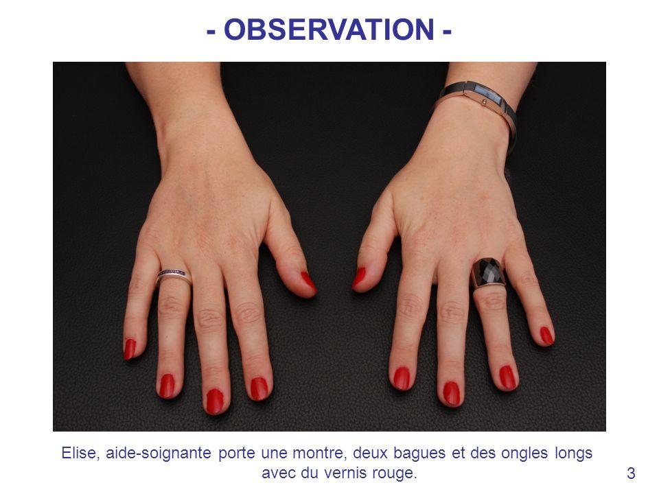 - OBSERVATION - Elise, aide-soignante porte une montre, deux bagues et des ongles longs avec du vernis rouge.