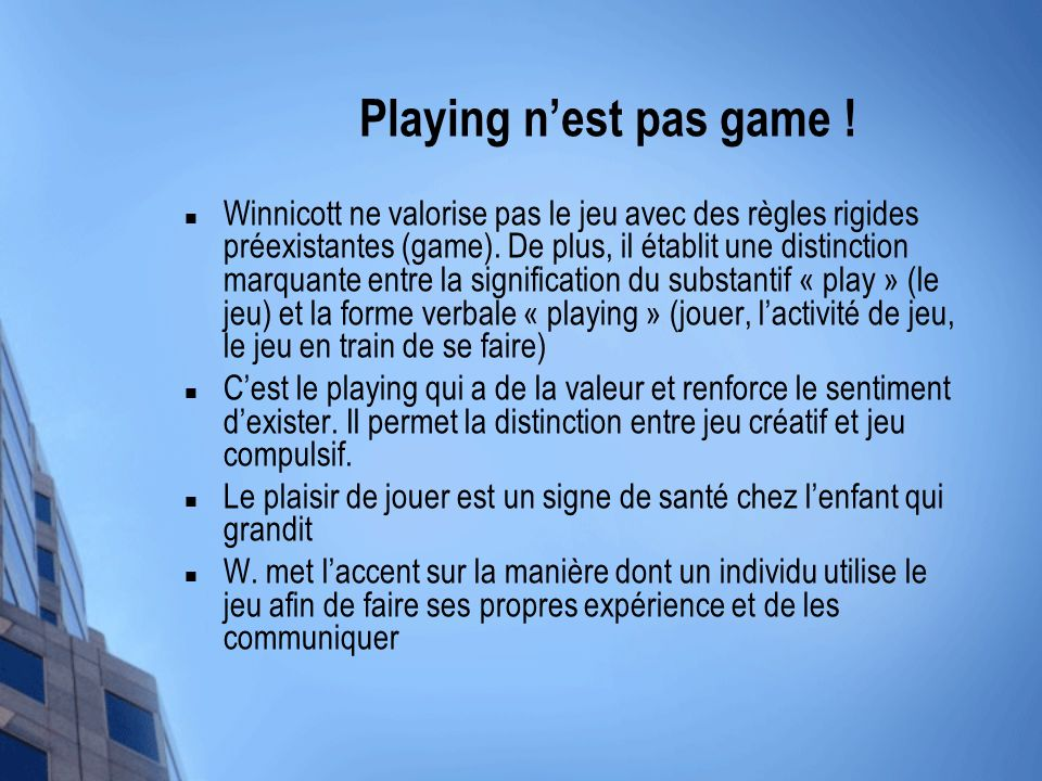 Playing n'est pas game !