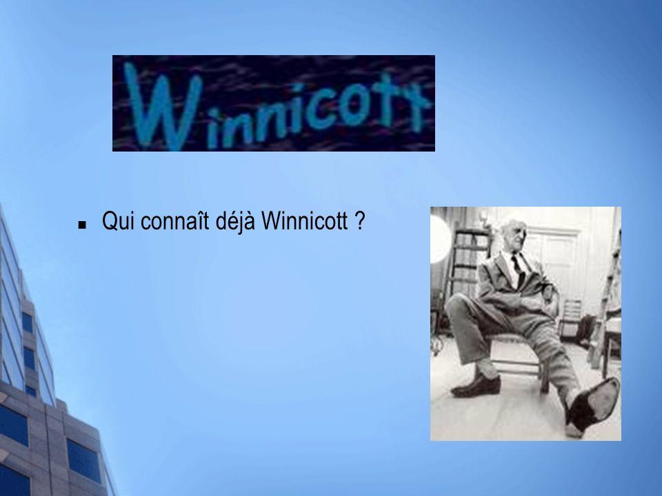 Qui connaît déjà Winnicott