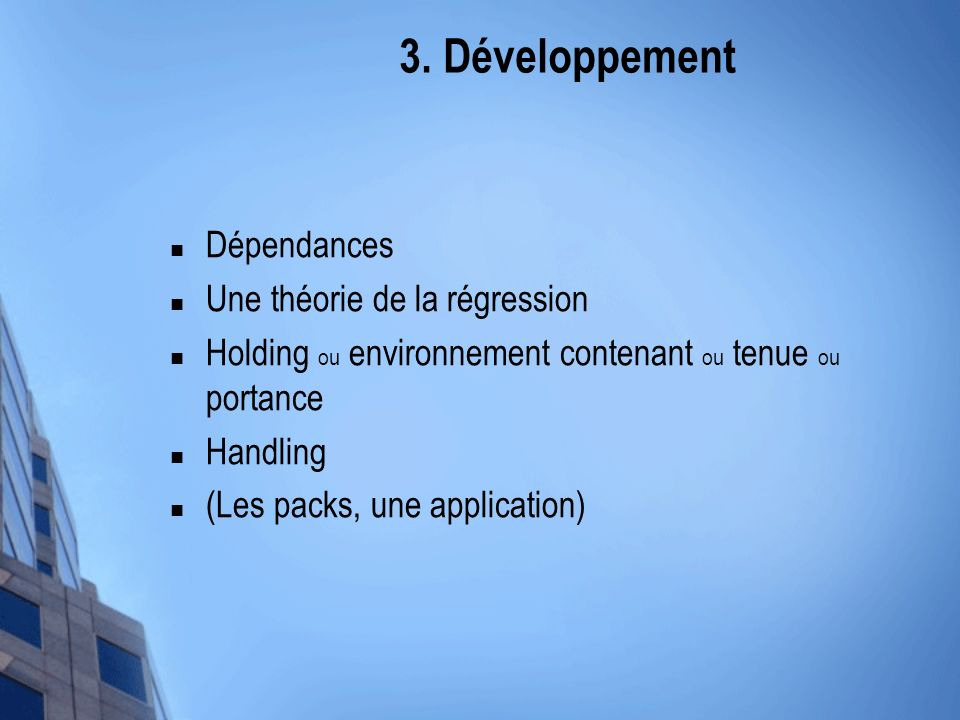 3. Développement Dépendances Une théorie de la régression