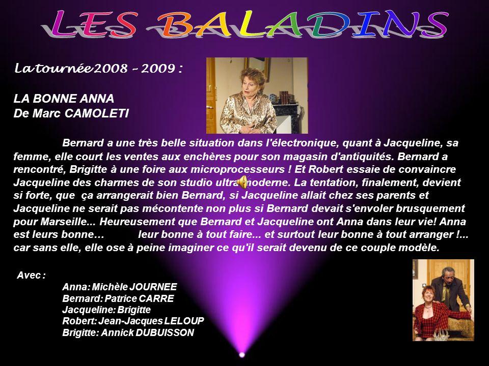 LES BALADINS La tournée 2008 – 2009 : LA BONNE ANNA De Marc CAMOLETI