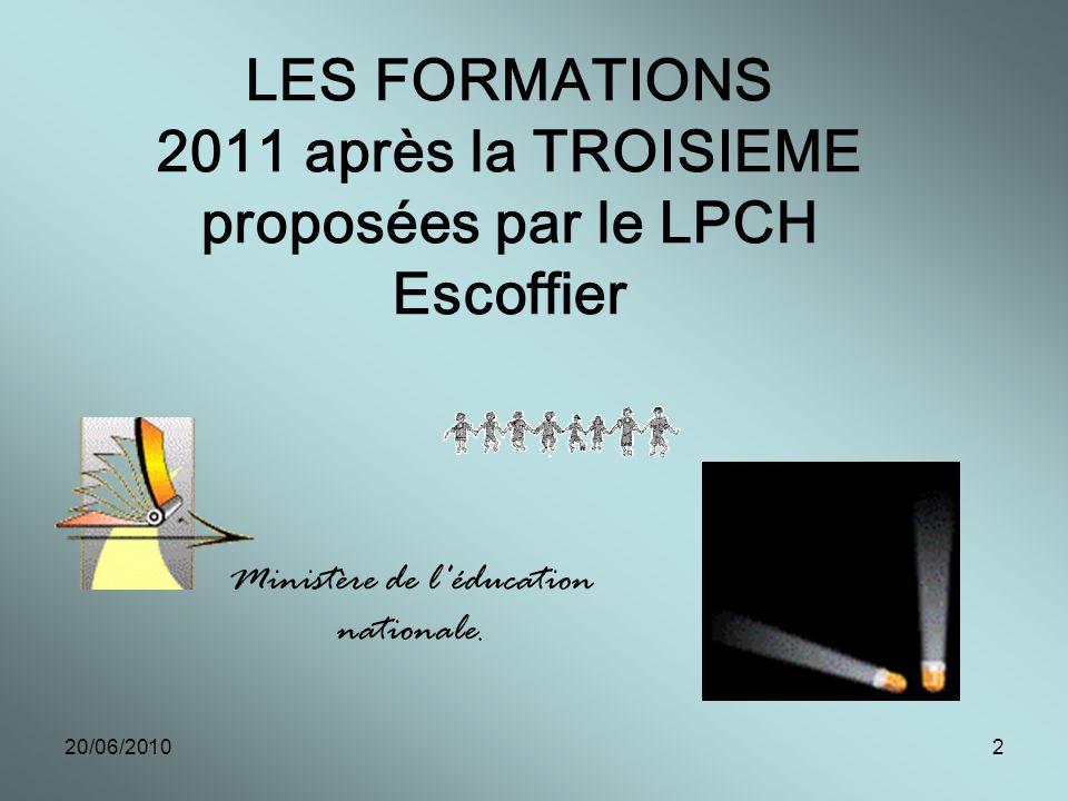 LES FORMATIONS 2011 après la TROISIEME proposées par le LPCH Escoffier