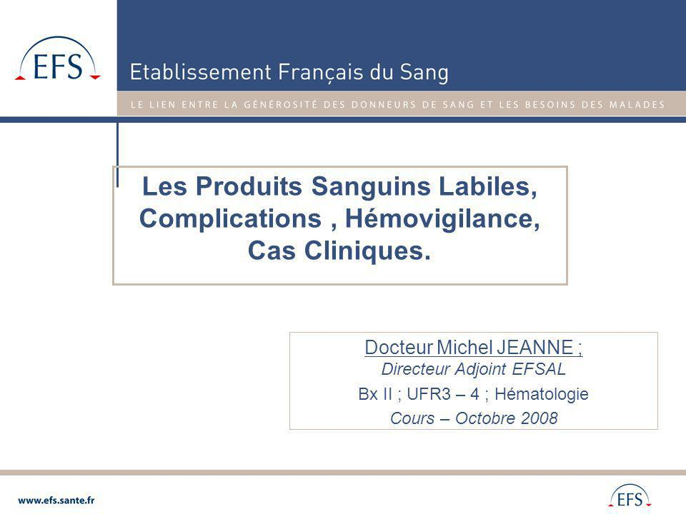 Les Produits Sanguins Labiles, Complications , Hémovigilance, Cas Cliniques.