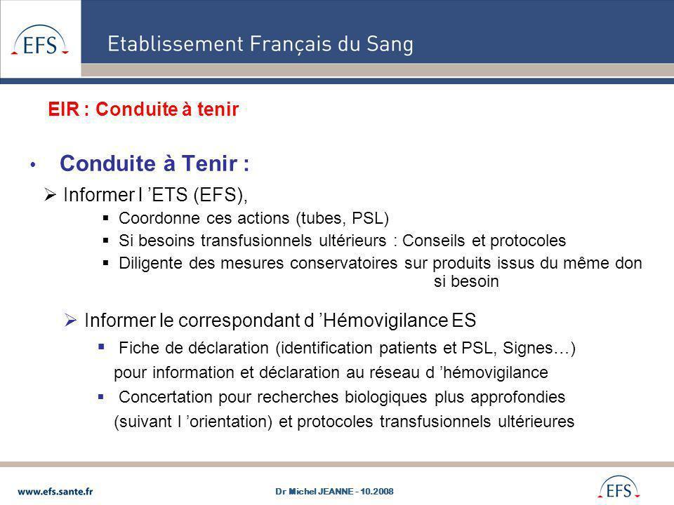 EIR : Conduite à tenir Conduite à Tenir : Informer l 'ETS (EFS),