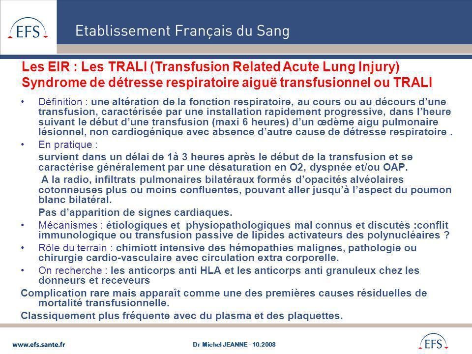 Les EIR : Les TRALI (Transfusion Related Acute Lung Injury) Syndrome de détresse respiratoire aiguë transfusionnel ou TRALI