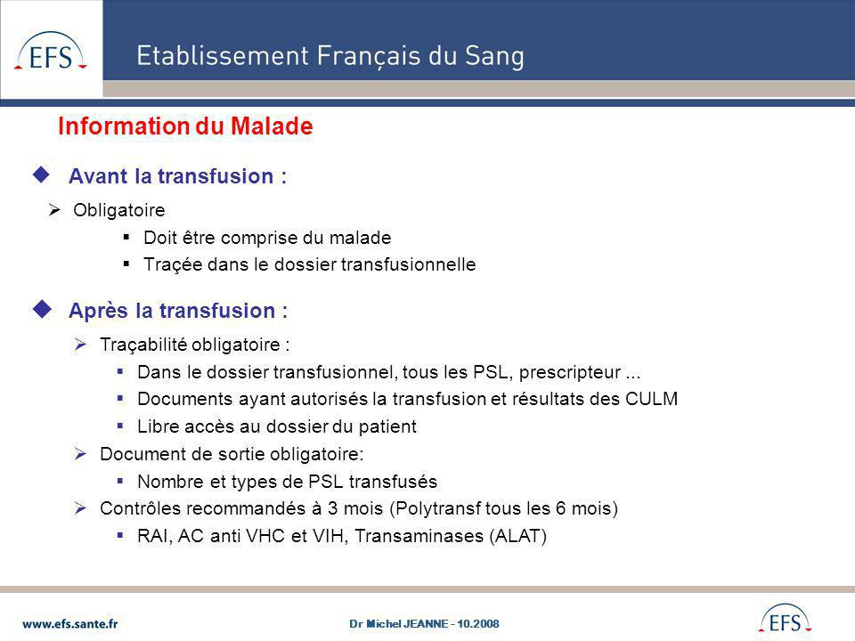 Information du Malade Avant la transfusion : Après la transfusion :