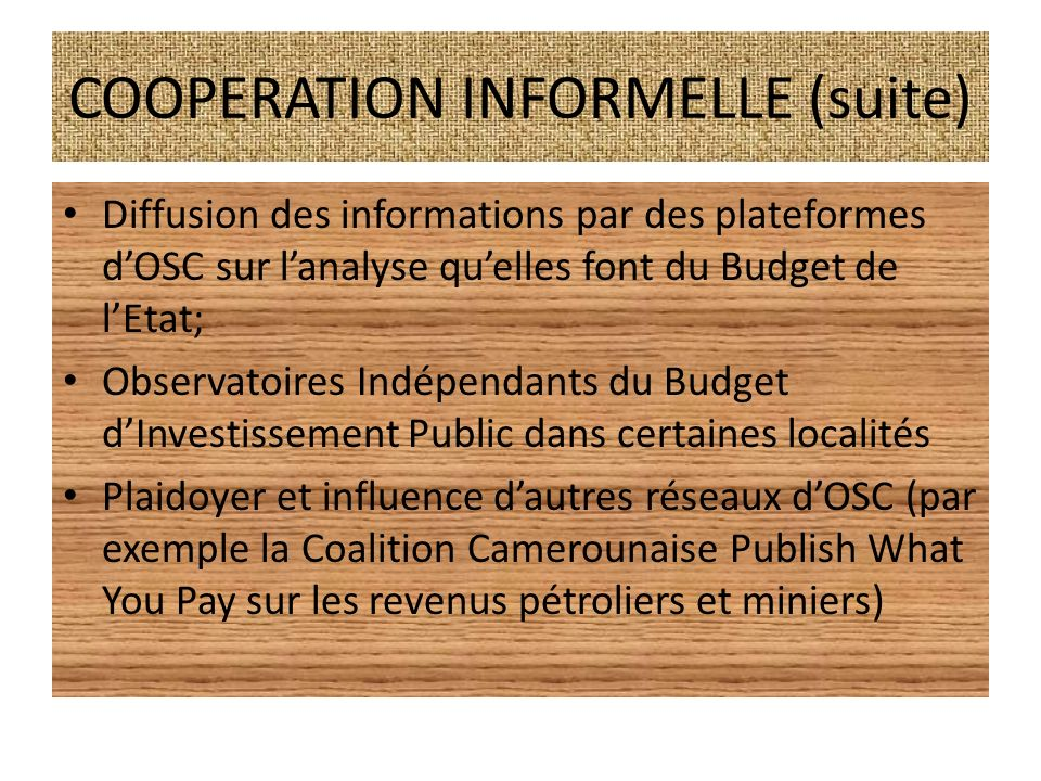 COOPERATION INFORMELLE (suite)