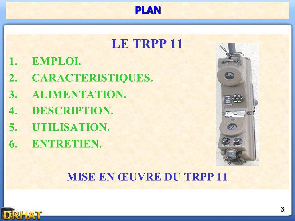 LE TRPP 11 EMPLOI. CARACTERISTIQUES. ALIMENTATION. DESCRIPTION.