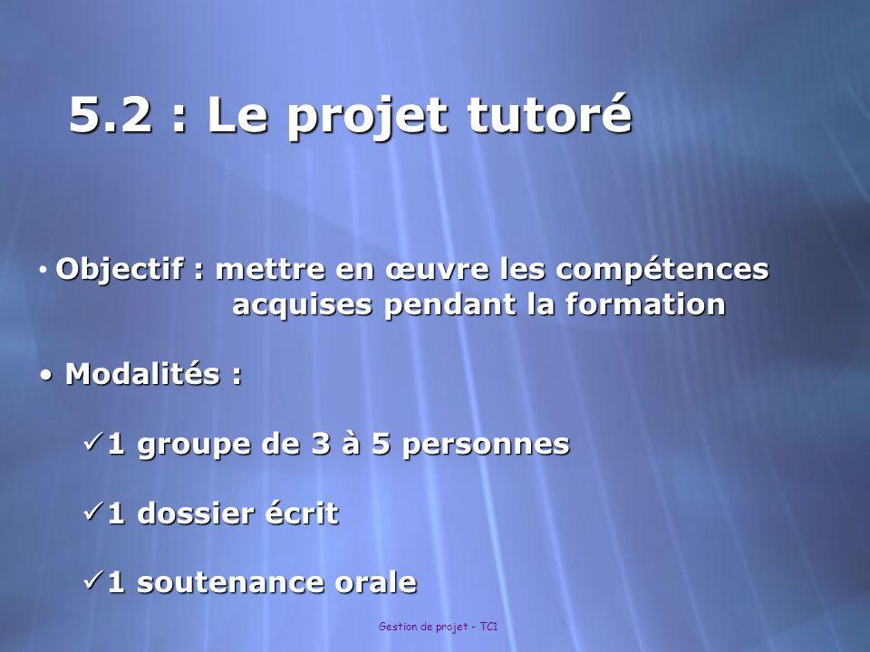 5.2 : Le projet tutoré Objectif : mettre en œuvre les compétences