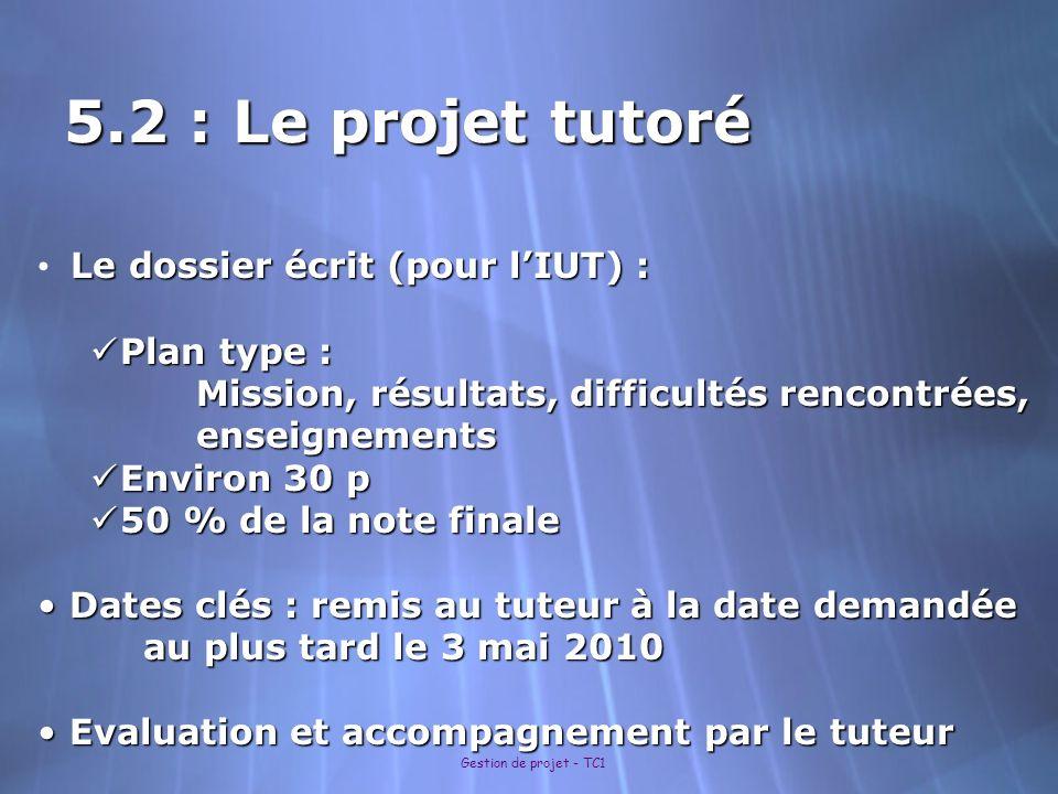 5.2 : Le projet tutoré Le dossier écrit (pour l'IUT) : Plan type :