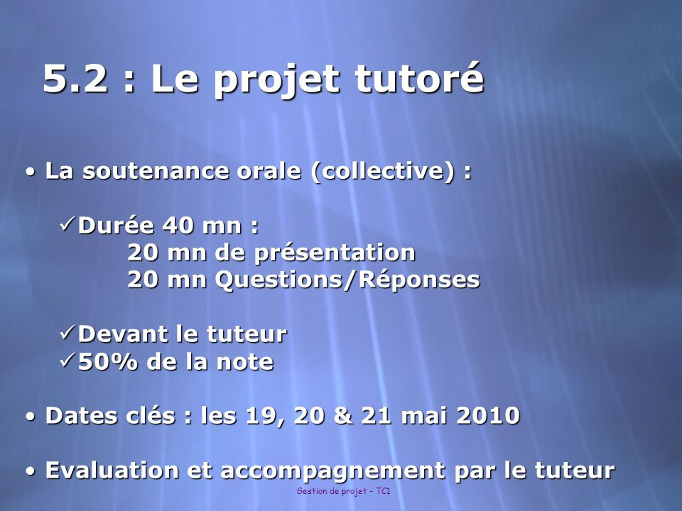 5.2 : Le projet tutoré La soutenance orale (collective) :