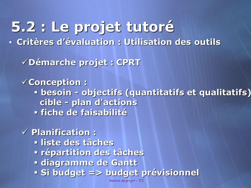 5.2 : Le projet tutoré Critères d'évaluation : Utilisation des outils