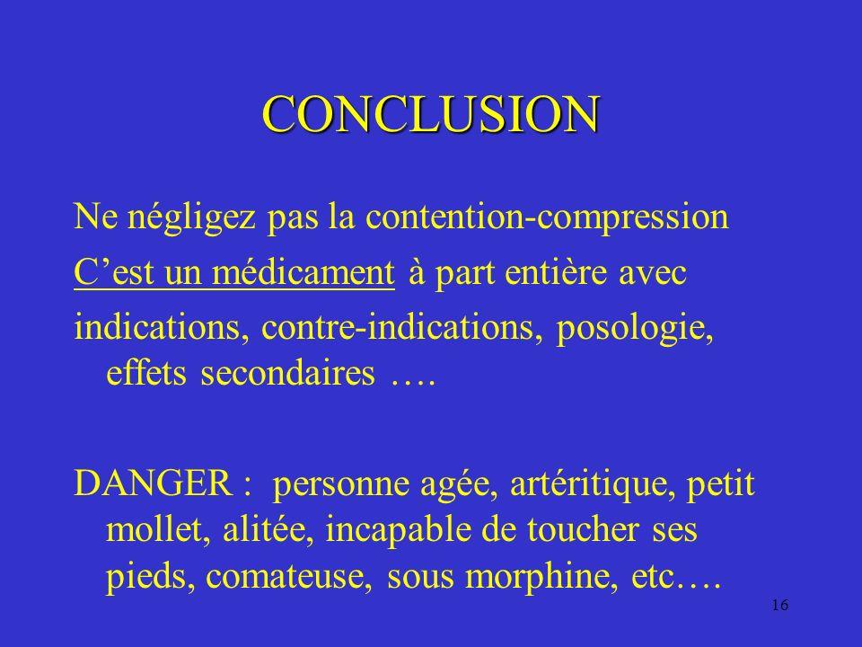 CONCLUSION Ne négligez pas la contention-compression
