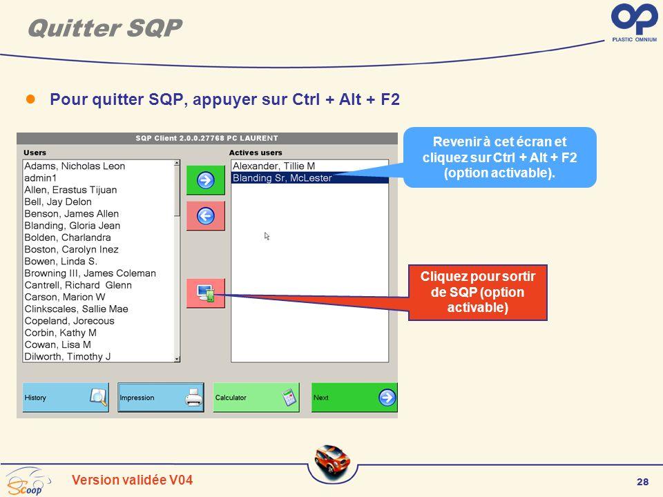 Quitter SQP Pour quitter SQP, appuyer sur Ctrl + Alt + F2