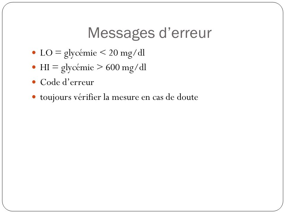 Messages d'erreur LO = glycémie < 20 mg/dl