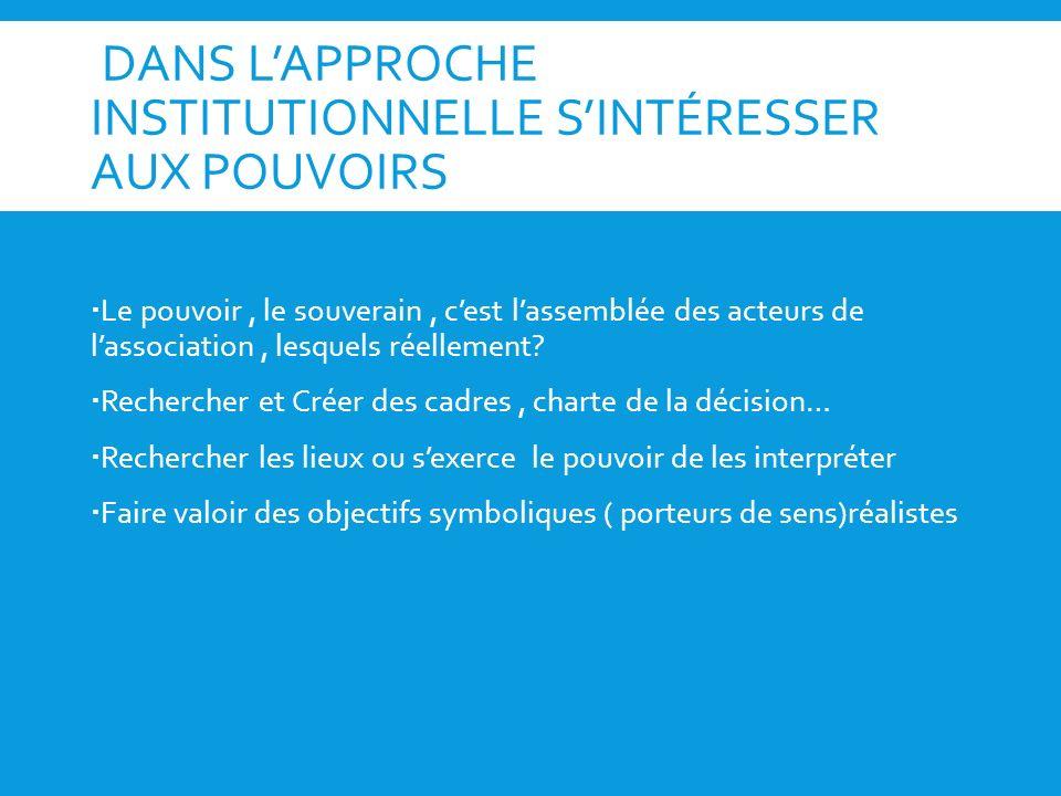 DANS L'APPROCHE INSTITUTIONNELLE S'INTÉRESSER AUX POUVOIRS