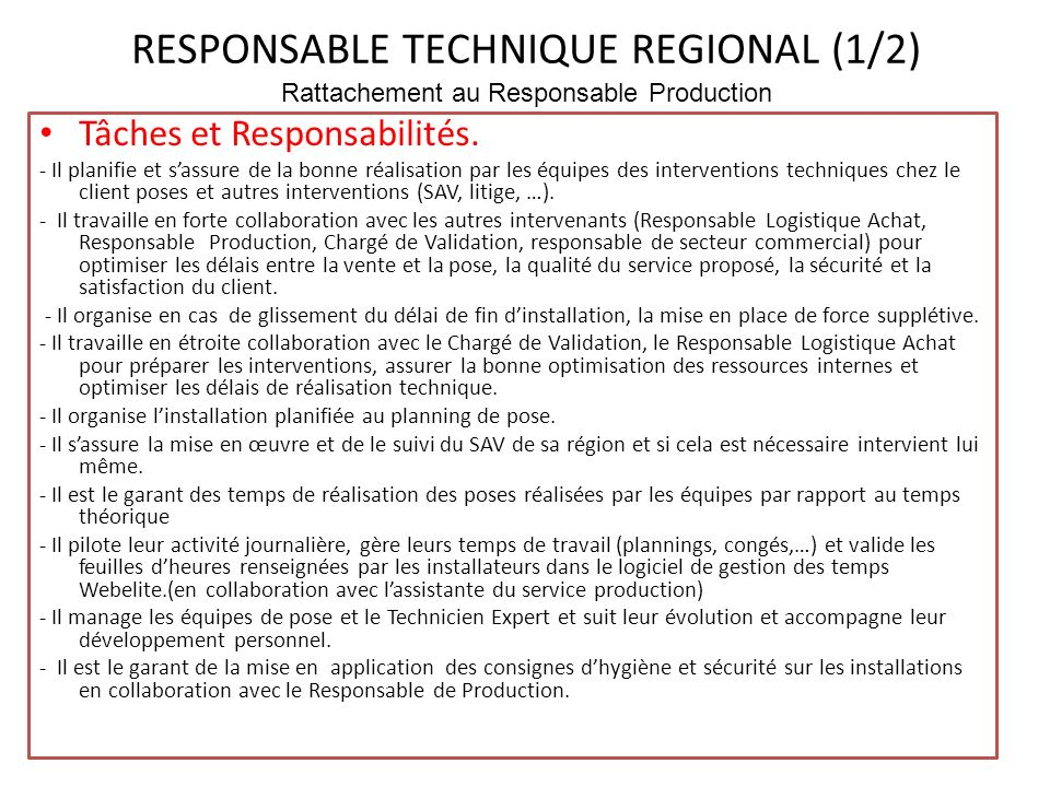 RESPONSABLE TECHNIQUE REGIONAL (1/2) Rattachement au Responsable Production