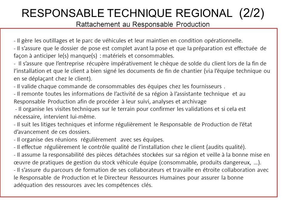RESPONSABLE TECHNIQUE REGIONAL (2/2) Rattachement au Responsable Production