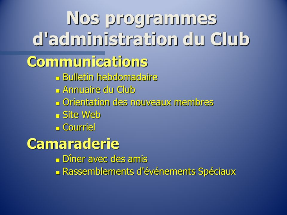 Nos programmes d administration du Club