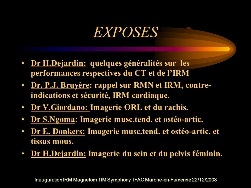 EXPOSES Dr H.Dejardin: quelques généralités sur les performances respectives du CT et de l'IRM.
