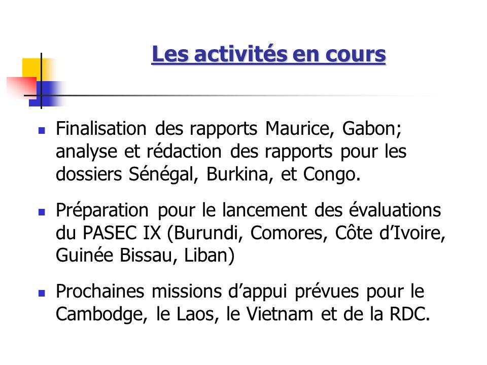 Les activités en cours Finalisation des rapports Maurice, Gabon; analyse et rédaction des rapports pour les dossiers Sénégal, Burkina, et Congo.