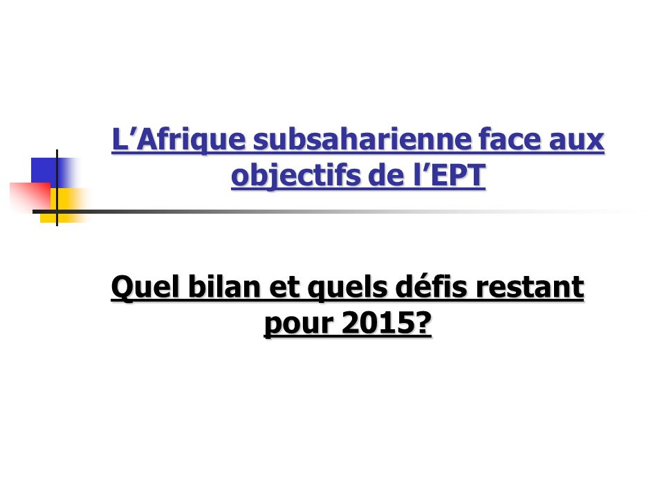 L'Afrique subsaharienne face aux objectifs de l'EPT