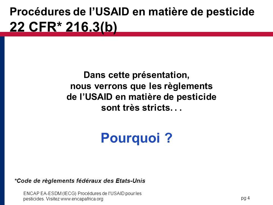 Procédures de l'USAID en matière de pesticide 22 CFR* 216.3(b)