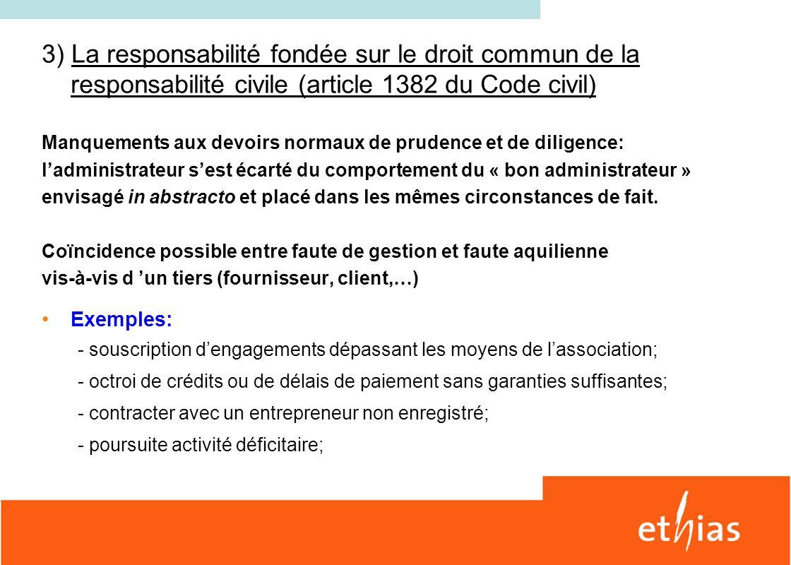 3) La responsabilité fondée sur le droit commun de la responsabilité civile (article 1382 du Code civil)