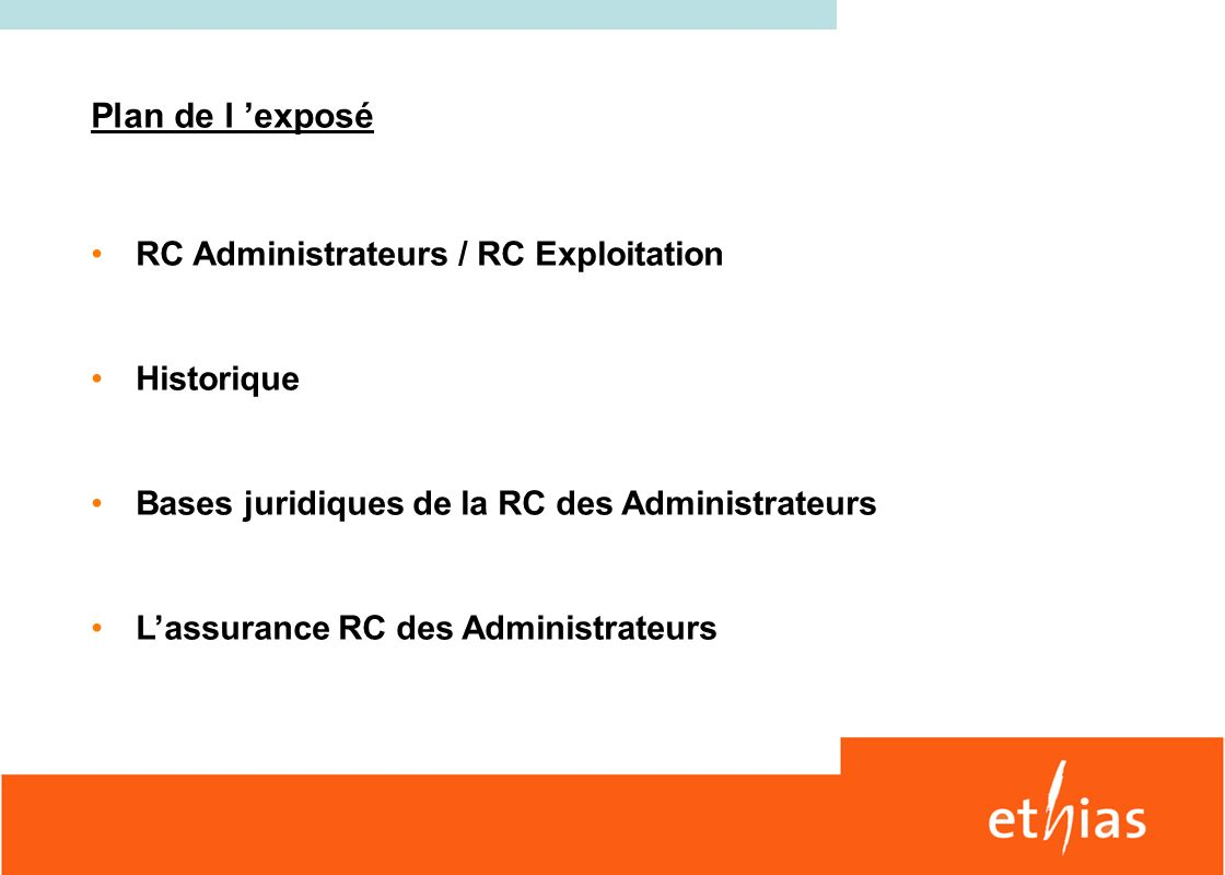 Plan de l 'exposé RC Administrateurs / RC Exploitation Historique