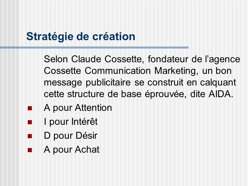 Stratégie de création A pour Attention I pour Intérêt D pour Désir