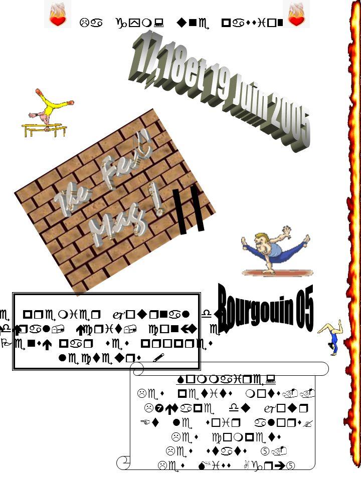 II 17,18et 19 Juin 2005 Bourgouin 05 La gym: une passion!