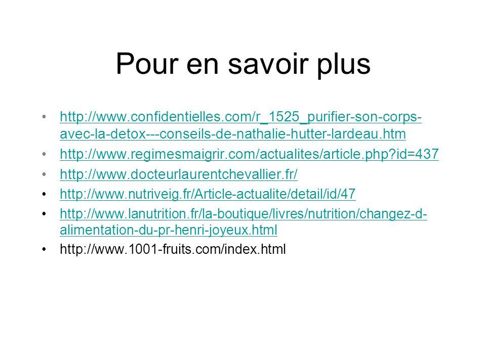 Pour en savoir plus http://www.confidentielles.com/r_1525_purifier-son-corps-avec-la-detox---conseils-de-nathalie-hutter-lardeau.htm.