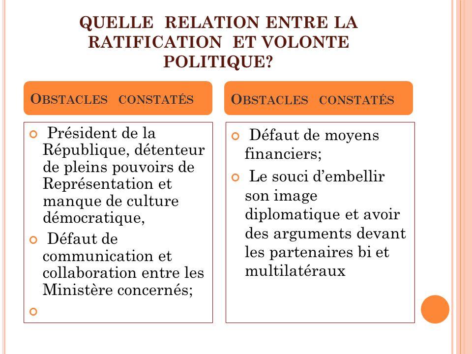 QUELLE RELATION ENTRE LA RATIFICATION ET VOLONTE POLITIQUE