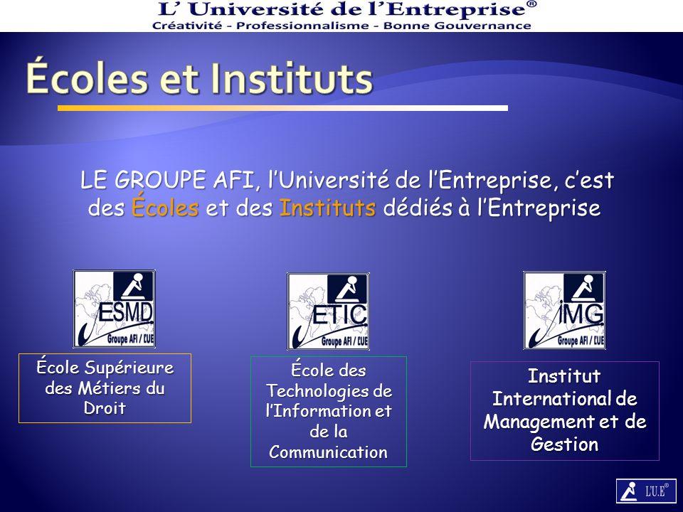 Écoles et Instituts LE GROUPE AFI, l'Université de l'Entreprise, c'est des Écoles et des Instituts dédiés à l'Entreprise.
