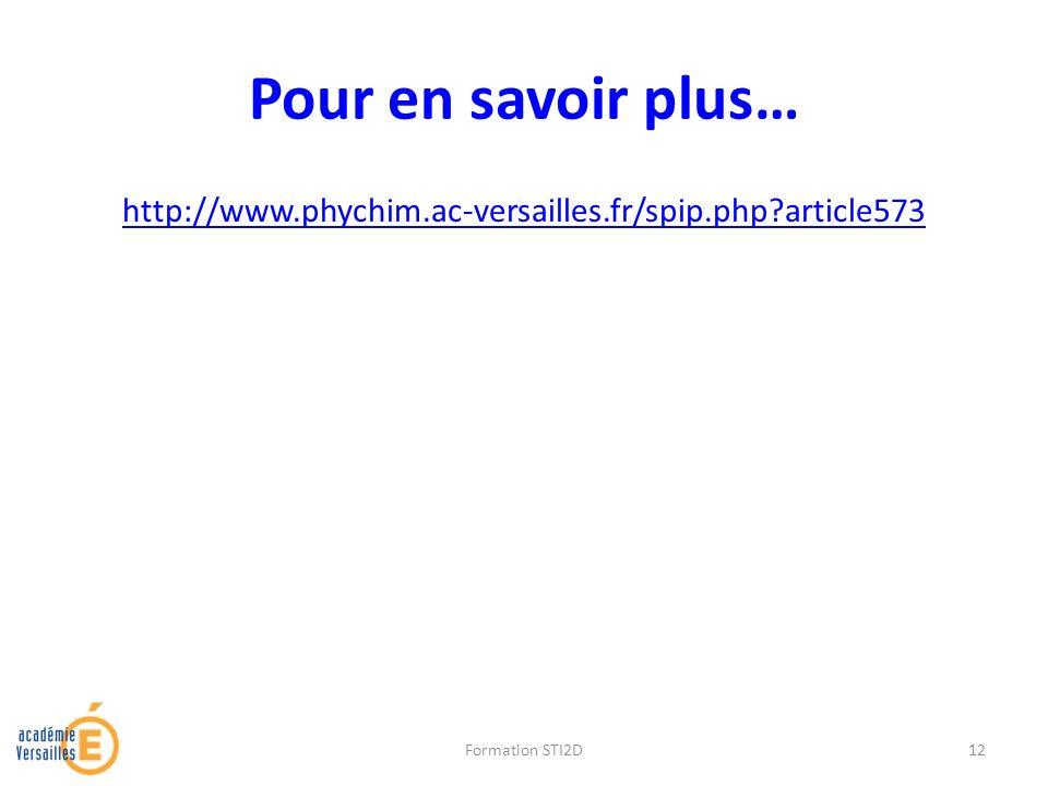Pour en savoir plus… http://www.phychim.ac-versailles.fr/spip.php article573 Formation STI2D