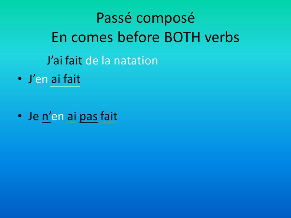 Passé composé En comes before BOTH verbs