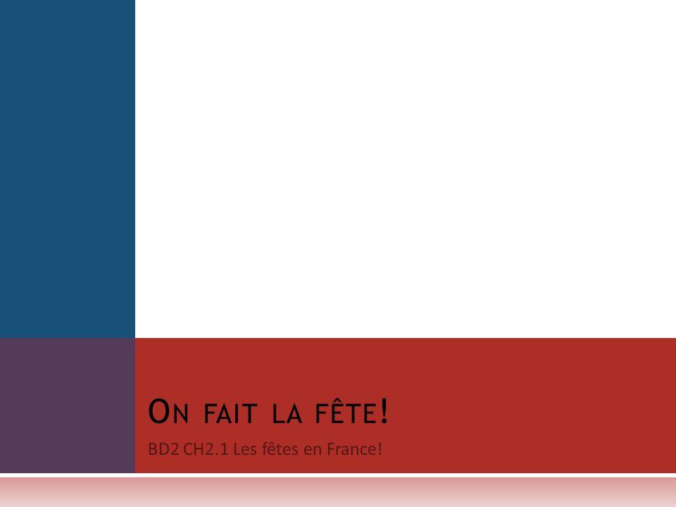 BD2 CH2.1 Les fêtes en France!