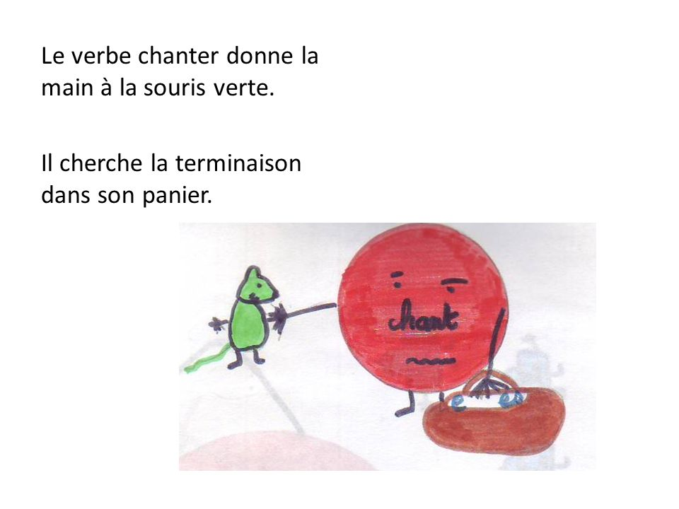 Le verbe chanter donne la main à la souris verte