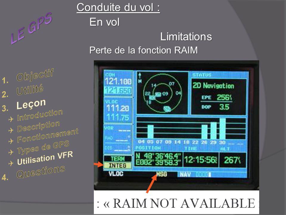 LE GPS Conduite du vol : En vol Limitations Objectif Utilité Leçon
